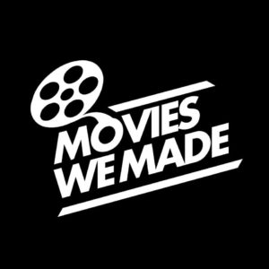 Movies We Made